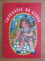 Anticariat: Iuliu Ratiu - Imparatia de zahar