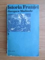 Jacques Madaule - Istoria Frantei (volumul 1)