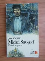 Anticariat: Jules Verne - Michel Strogoff (volumul 1)