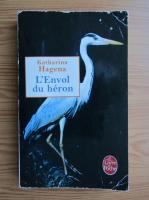 Anticariat: Katharina Hagena - L'envol du heron