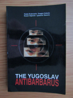 Anticariat: Kosta Kraincanic - The youhoslav antibarbarus