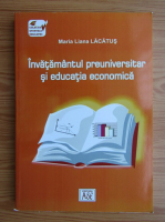 Maria Liana Lacatus - Invatamantul preuniversitar si educatia economica