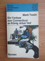 Mark Twain - Ein Yankee aus Connecticut an Konig Artus'Hof