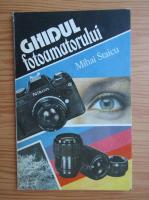 Anticariat: Mihai Staicu - Ghidul fotoamatorului