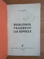 N. I. Barbu - Dualismul tragediei lui Sofocle (cu autograful autorului, 1936)