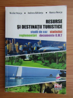 Anticariat: Nicolae Neacsu - Resurse si destinatii turistice