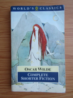 Oscar Wilde - Complete shorter fiction