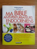 Anticariat: Patricia Riveccio - Ma Bible anti-perturbateurs endocrinies