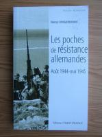 Anticariat: Remy Desquesnes - Les poches de resistance allemandes. Aout 1944-mai 1945