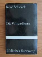Anticariat: Rene Schickele - Die Witwe Bosca
