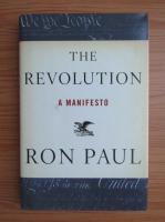 Anticariat: Ron Paul - The revolution. A manisfesto