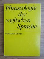 Anticariat: Rosemarie Glaser - Phraseologie der englischen Sprache