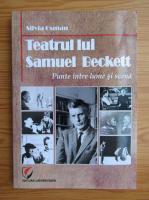 Silvia Osman - Teatrul lui Samuel Beckett. Punte intre lume si scena