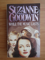 Anticariat: Suzanne Goodwin - While the music lasts
