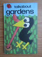 Anticariat: Talkabout gardens