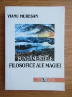 Anticariat: Vianu Muresan - Fundamentele filosofice ale magiei