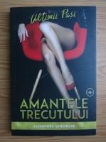 Anticariat: Alexandra Gheorghe - Amantele trecutului, volumul 3. Ultimii pasi