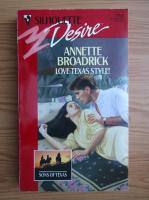 Anticariat: Annette Broadrick - Love Texas style!