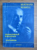 Bertrand Russell - Idealurile politice, volumul 1. Puterea