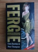 Anticariat: Chris Hutchins - Fergie confidential