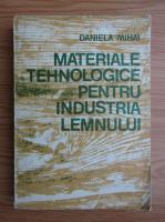 Anticariat: Daniela Mihai - Materiale tehnologice pentru industria lemnului