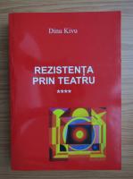 Anticariat: Dinu Kivu - Rezistenta prin teatru (volumul 4)