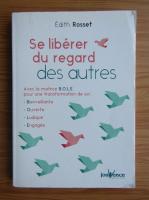 Anticariat: Edith Rosset - Se liberer du regard des autres