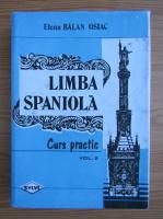 Anticariat: Elena Balan Osiac - Limba spaniola. Curs practic (volumul 2)