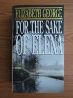 Anticariat: Elizabeth George - For the sake of Elena