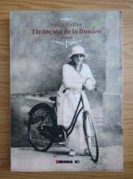 Felicia Truffier - Tarancuta de la Dunare