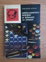 Anticariat: Gheorghe Mogos - Medicamentele-prieteni si dusmani ai omului