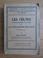 Anticariat: Henri Hubert - Les celtes depuis l'epoque de la tene et la civilization celtique (1932)