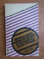 Imperialismul, sistem de jefuire si exploatare a altor popoare (volumul 2)