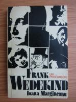 Anticariat: Ioana Margineanu - Un precursor. Frank Wedekind