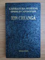 Anticariat: Ion Creanga - Literatura romana, opere si capodopere