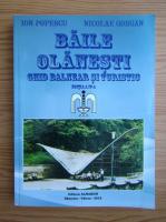 Anticariat: Ion Popescu - Baile Olanesti. Ghid balnear si turistic