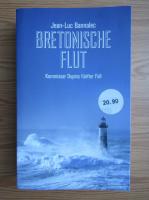 Anticariat: Jean-Luc Bannalec - Bretonische flut