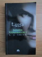 L. J. Smith - Jurnalele vampirilor, volumul 2. Lupta
