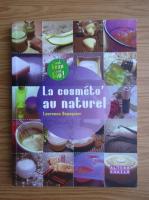 Laurence Dupaquier - La cosmeto' au naturel