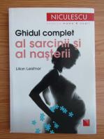 Anticariat: Lilian Leistner - Ghidul complet al sarcinii si al nasterii