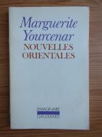 Marguerite Yourcenar - Nouvelles orientales