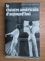 Anticariat: Marie-Claire Pasquier - Le theatre americain d'aujourd'hui