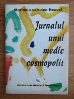 Anticariat: Marinela van den Heuvel - Jurnalul unui medic cosmopolit