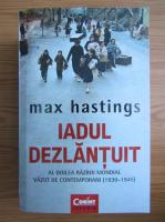 Anticariat: Max Hastings - Iadul dezlantuit