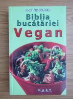 Pat Crocker - Biblia bucatariei vegan