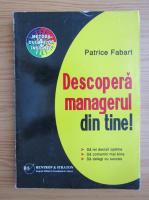 Anticariat: Patrice Fabart - Descopera managerul din tine!