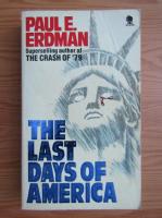 Anticariat: Paul Erdman - The last days of America