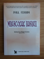 Anticariat: Paul Ferrini - Miracolul iubirii, volumul 3. Reflectii ale mintii christice