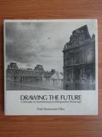 Anticariat: Paul Stevenson Oles - Drawing the future