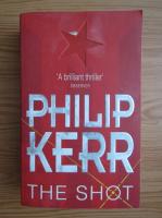 Anticariat: Philip Kerr - The shot